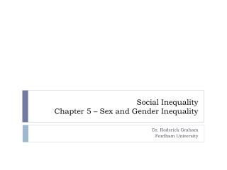 Social Inequality Chapter 5 – Sex and Gender Inequality