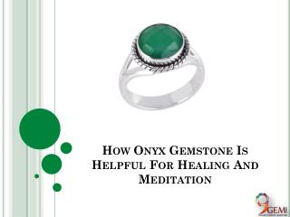 How Onyx Gemstone Is Helpful For Healing And Meditation