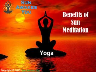 Benefits of Sun Meditation | sunawakesyou.org