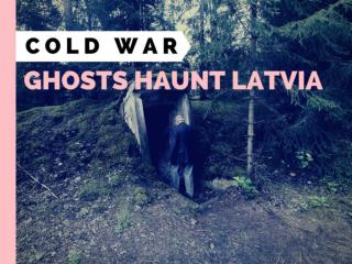 Cold War ghosts haunt Latvia