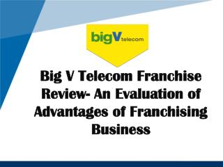 Big V Telecom Franchise Review