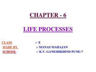 CHAPTER - 6 LIFE PROCESSES