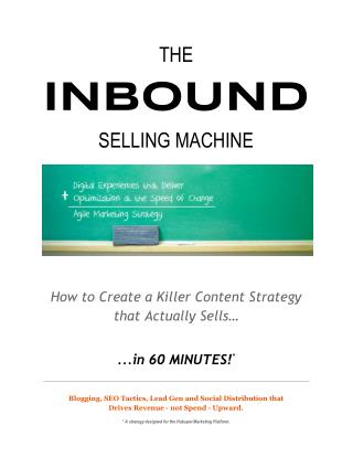 Inbound Selling Machine [How to Use Hubspot to Create Content that Sells]