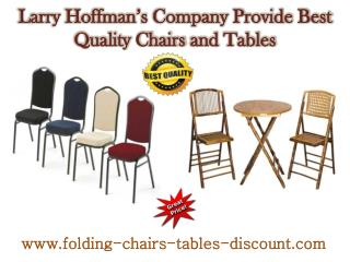Larry Hoffman's Company Provide Best Quality Chairs and Tables