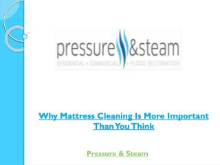 Why Mattress Cleaning Is More Important Than You Think