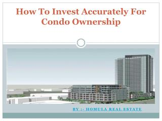 How To Invest Accurately For Condo Ownership