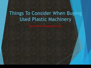 Things To Consider When Buying Used Plastic Machinery