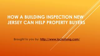How A Building Inspection New Jersey Can Help Property Buyers