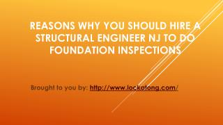 Reasons Why You Should Hire A Structural Engineer NJ To Do Foundation Inspections