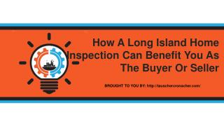 How A Long Island Home Inspection Can Benefit You As The Buyer Or Sell