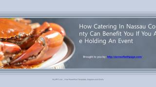 How Catering In Nassau County Can Benefit You If You Are Holding An Event.pptx