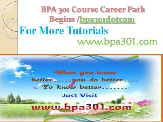 BPA 301 Course Career Path Begins /bpa301dotcom