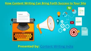 How Content Writing Can Bring Forth Success to Your Site.