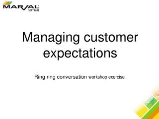 Managing Customer Expectations - The Ring Ring Conversation