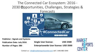 The Connected Car Ecosystem: 2016 – 2030 – Opportunities, Challenges, Strategies & Forecasts