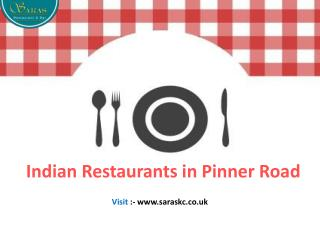 Best Deal on Indian Restaurants in Pinner Road
