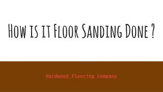How is it Floor Sanding Done