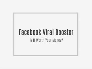 Facebook Viral Booster Review -  is It Worth Your Money?