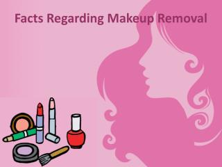 Facts Regarding Makeup Removal