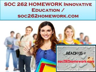 SOC 262 HOMEWORK Innovative Education / soc262homework.com