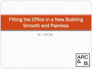 Fitting the Office in a New Building Smooth and Painless