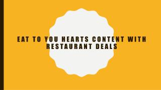 Eat to you hearts content with restaurant deals