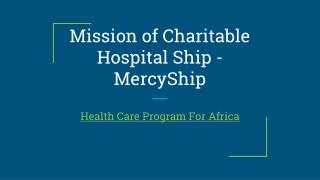 Mission of Charitable Hospital Ship - MercyShip