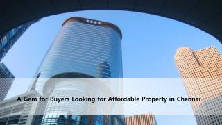 A Gem for Buyers Looking for Affordable Property in Chennai