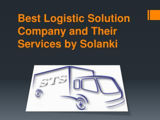 Best Logistic Solution Company and Their Services by Solanki