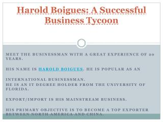 Harold Boigues: A Successful Business Tycoon