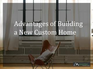 Advantages of Building a New Custom Home