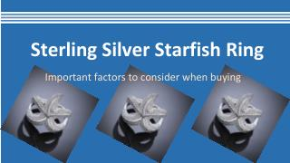 Sterling Silver Starfish Ring: Important Factors to Consider When Buying