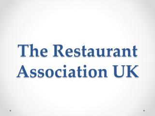 The Restaurant Association UK