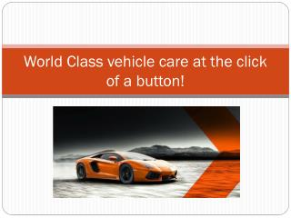World Class vehicle care at the click of a button!