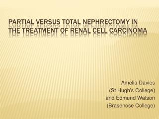 Partial versus Total  Nephrectomy  in the Treatment of Renal Cell Carcinoma