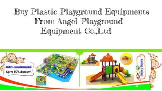 Buy Plastic Playgroun From Angel Playground Equipment Co.,Ltd