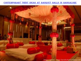 Contemporary twist ideas at banquet halls in Bangalore