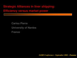 Strategic Alliances in liner shipping: Efficiency versus market power