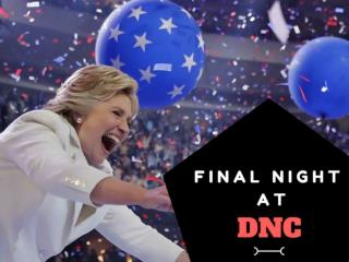 Final night at DNC