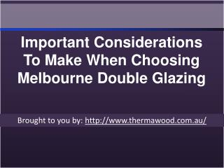 Important Considerations To Make When Choosing Melbourne Double Glazin