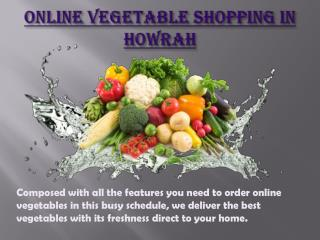 Online vegetable shopping in Howrah
