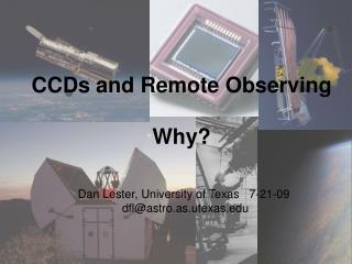 CCDs and Remote Observing Why?