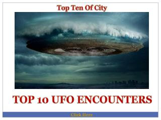Top 10 UFO Encounters