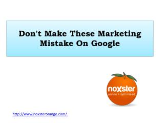 Don't Make These Marketing Mistake On Google