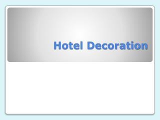 Hotel Decoration