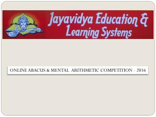ONLINE ABACUS & MENTAL ARITHMETIC COMPETITION (OPEN TO ALL ,WWW.JAYAVIDYA.COM)