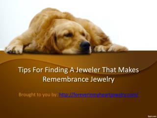 Tips For Finding A Jeweler That Makes Remembrance Jewelry