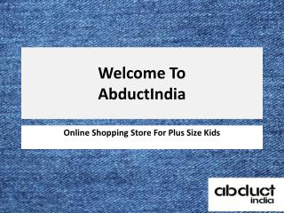 Plus Size and Fashionable Clothing with Abduct India