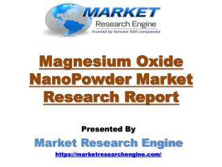 Magnesium Oxide NanoPowder Market will be Worth USD 4 Billion by 2021