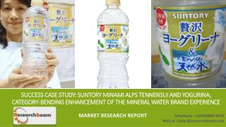 Success Case Study: Suntory Minami Alps Tennensui and Yogurina; Category-bending enhancement of the mineral water brand